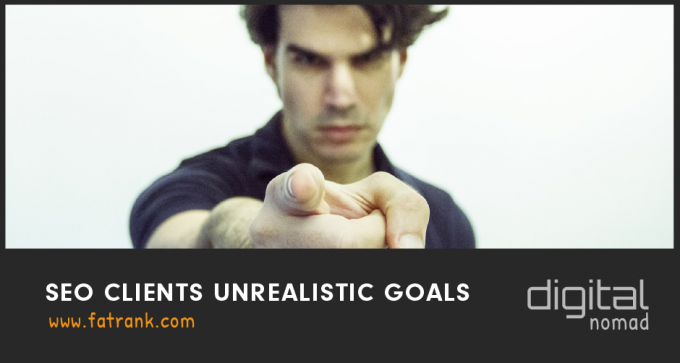 SEO Clients Unrealistic Goals