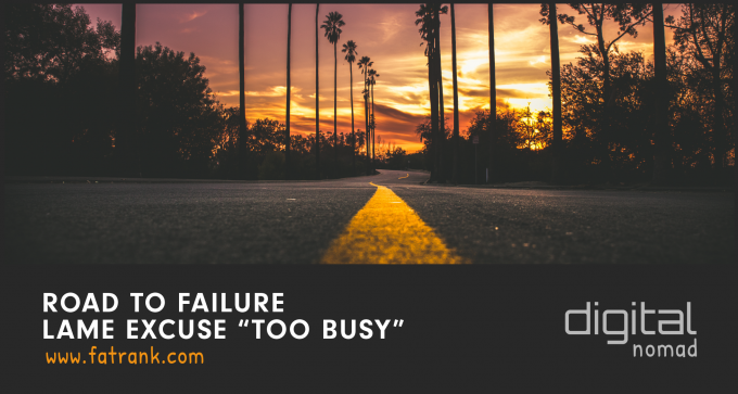 "Road to Failure – Lame Excuse ""Too Busy"""