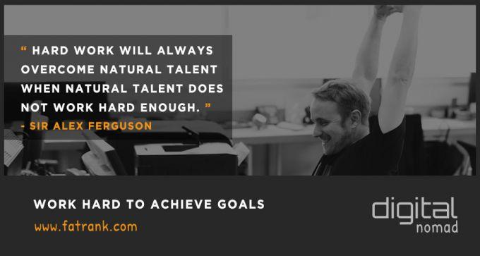 work hard to achieve goals