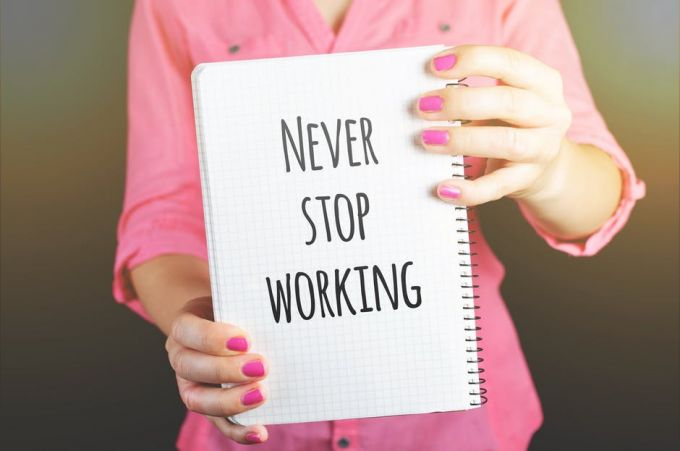never stop working