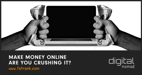 making money online are you crushing it