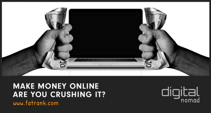 Make Money Online – Are You Crushing It?