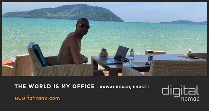 The World is My Office - Rawai Beach, Phuket