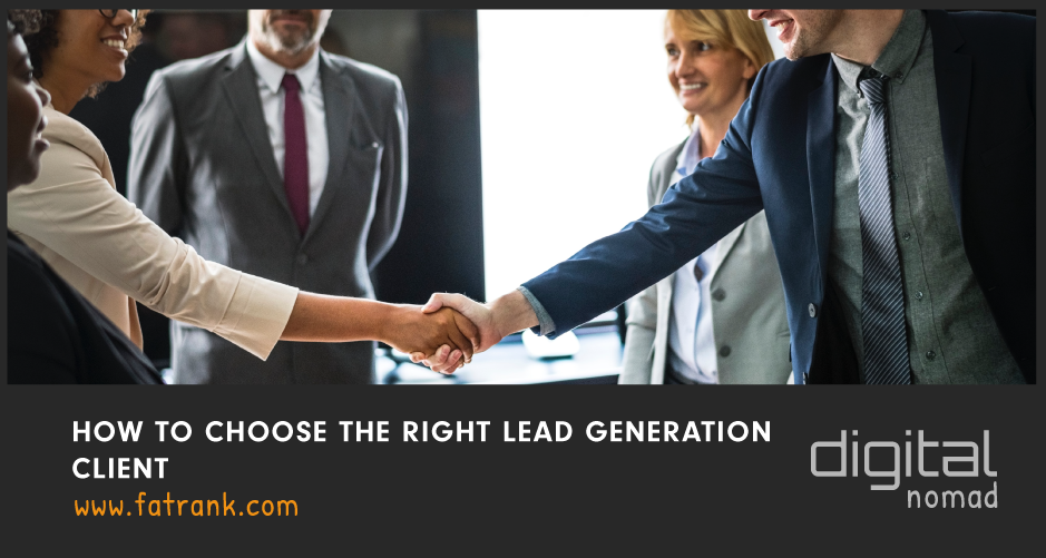 HOW TO CHOOSE THE RIGHT LEAD GEN CLIENT
