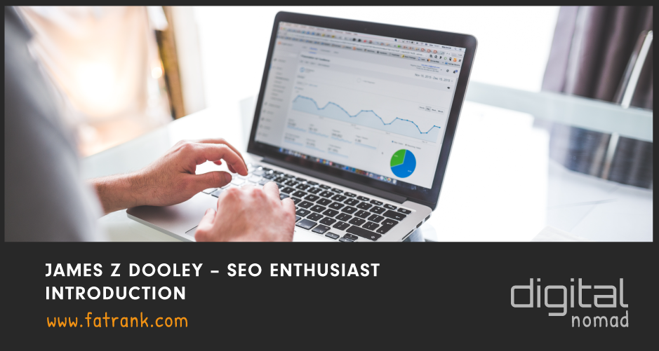 James Z Dooley – SEO Enthusiast Introduction 2018