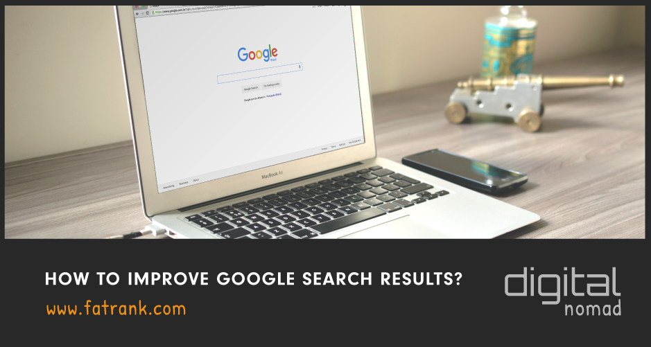 How to Improve Google Search Results
