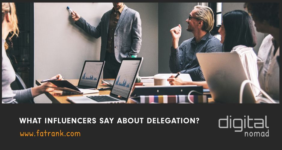 What Influencers Say About Delegation
