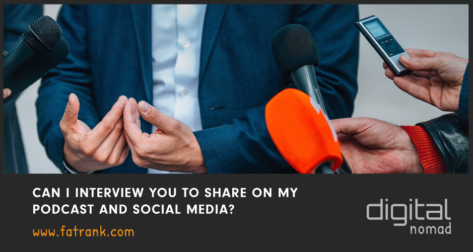 Can I Interview You To Share on My Podcast and Social Media?