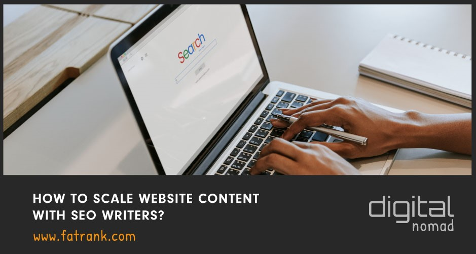 How to Scale Website Content With SEO Writers?