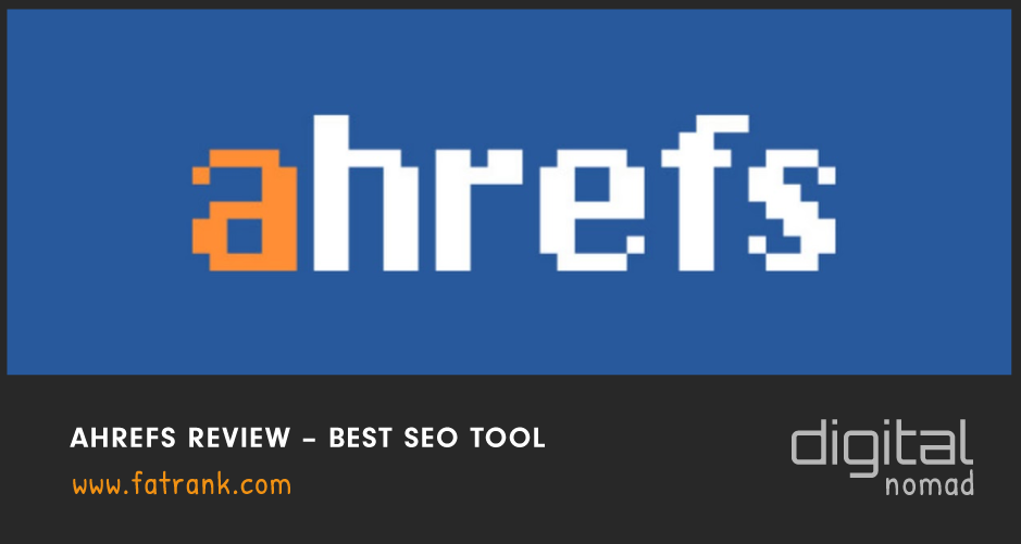 Ahrefs Review – Best SEO Tool