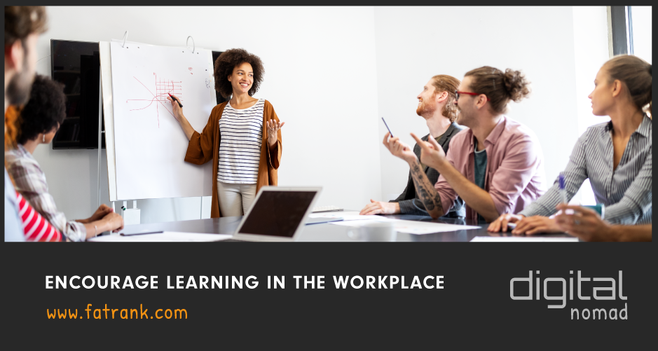 Encourage Learning In The Workplace