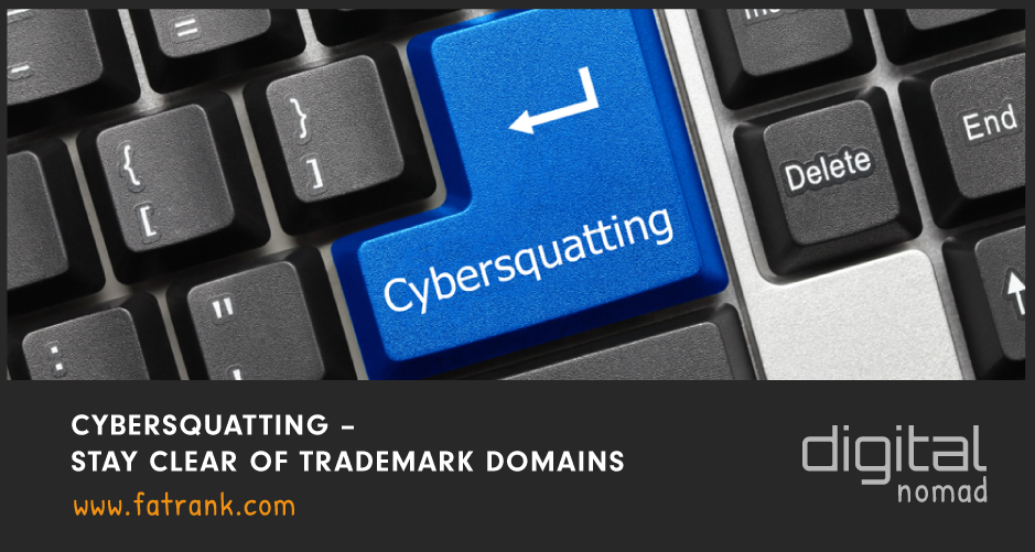 Cybersquatting – Stay Clear of Trademark Domains