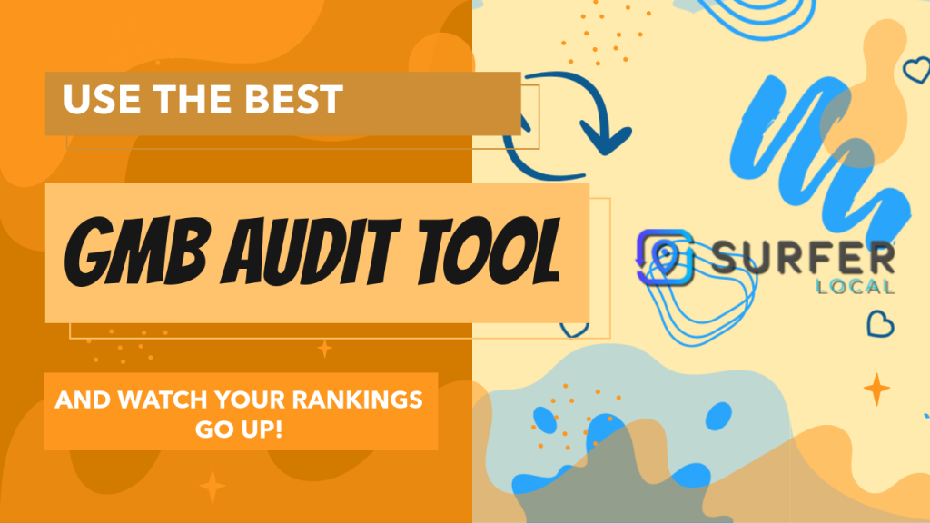 Use the best GMB audit tool Surfer Local