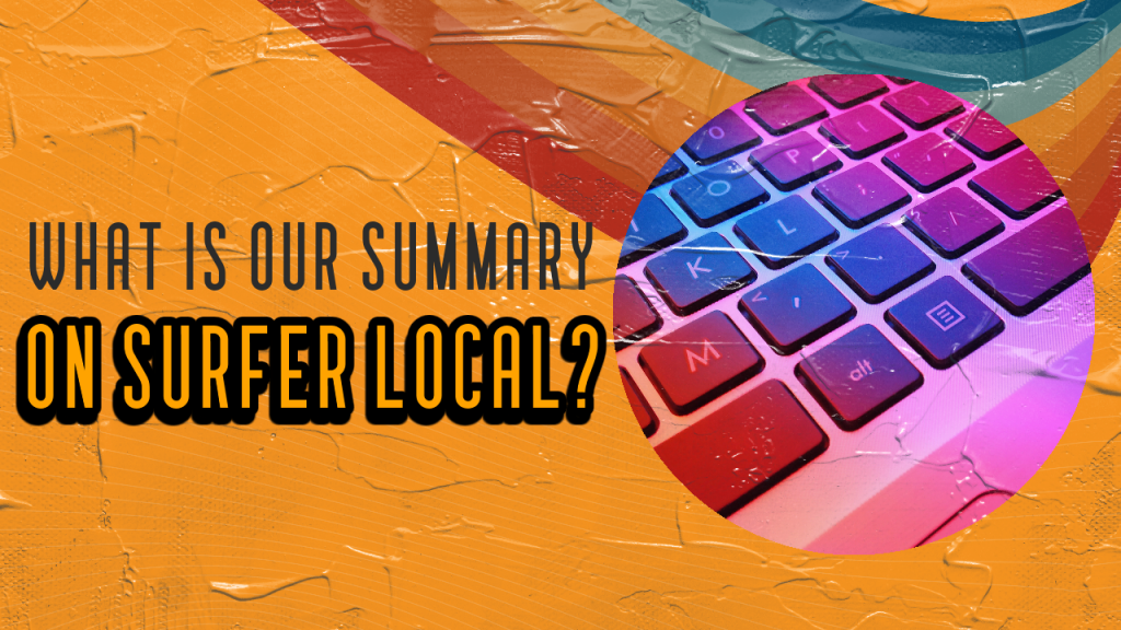 What is our summary on Surfer Local