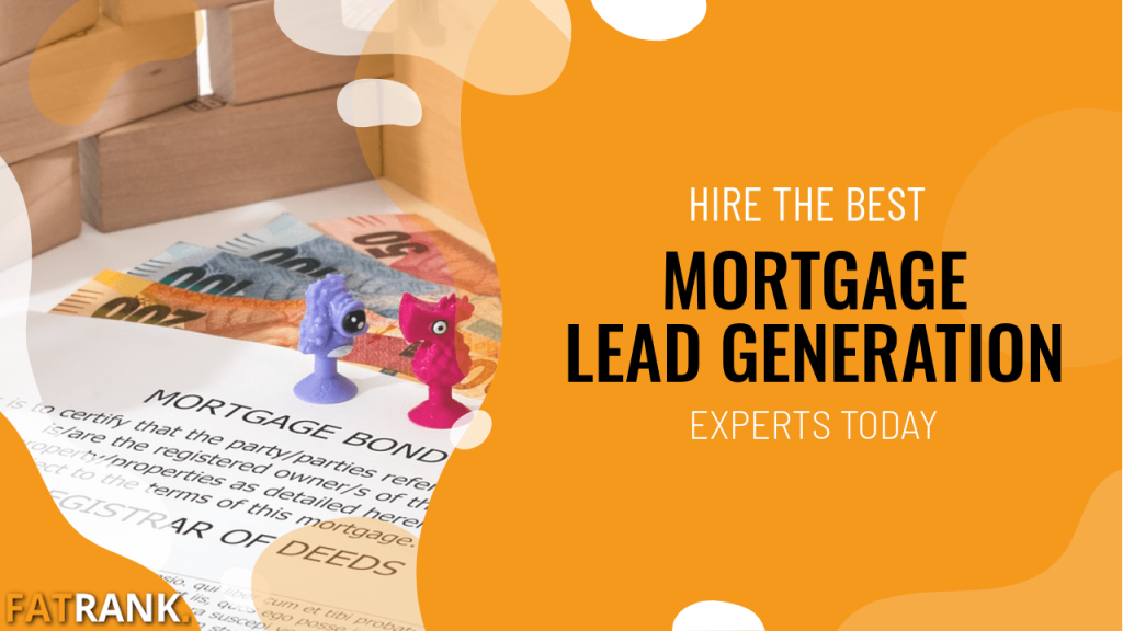 Hire the best mortgage lead generation experts today
