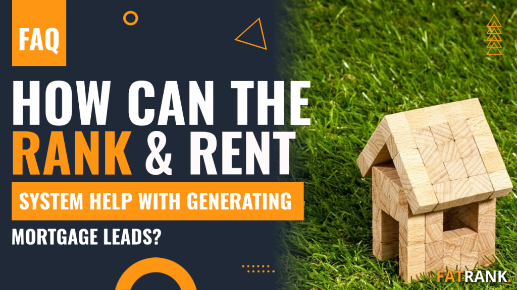 How can the rank & rent system help with generating mortgage leads