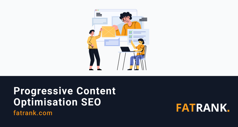 Progressive Content Optimisation SEO