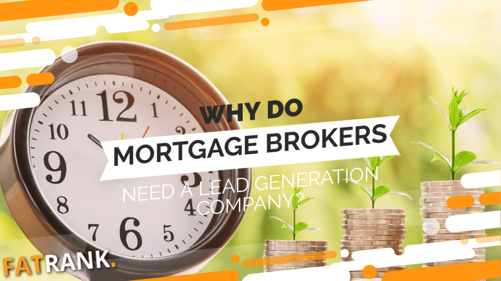 Why do mortgage brokers need a lead generation company