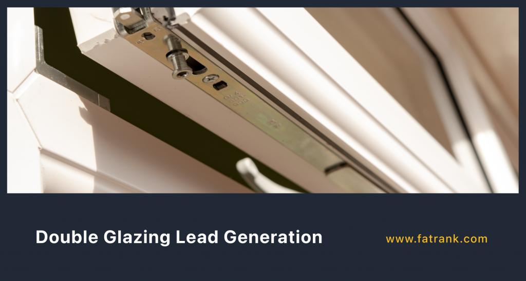 Double Glazing Lead Generation