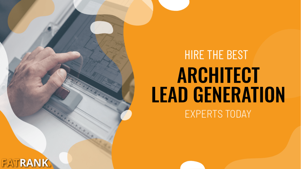 Hire the best architect lead generation experts today