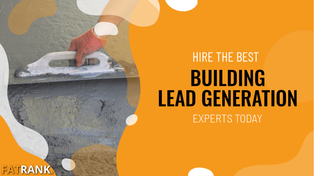 Hire the best building lead generation experts today