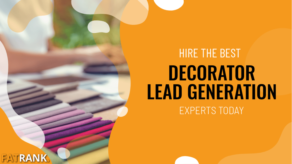 Hire the best decorator lead generation experts today
