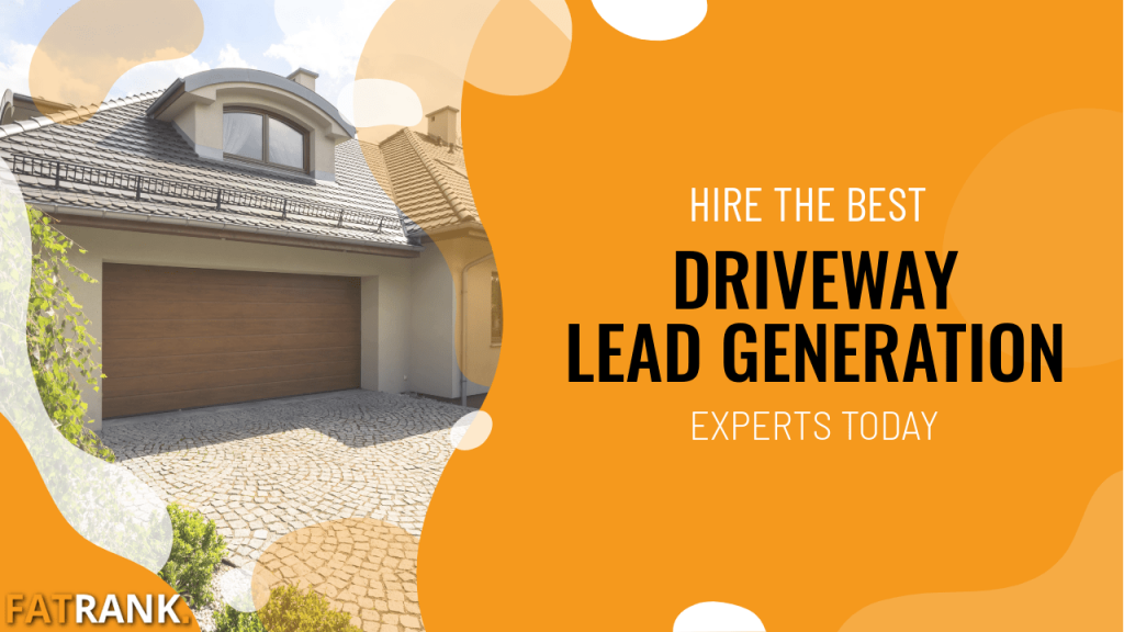 Hire the best driveway lead generation experts today