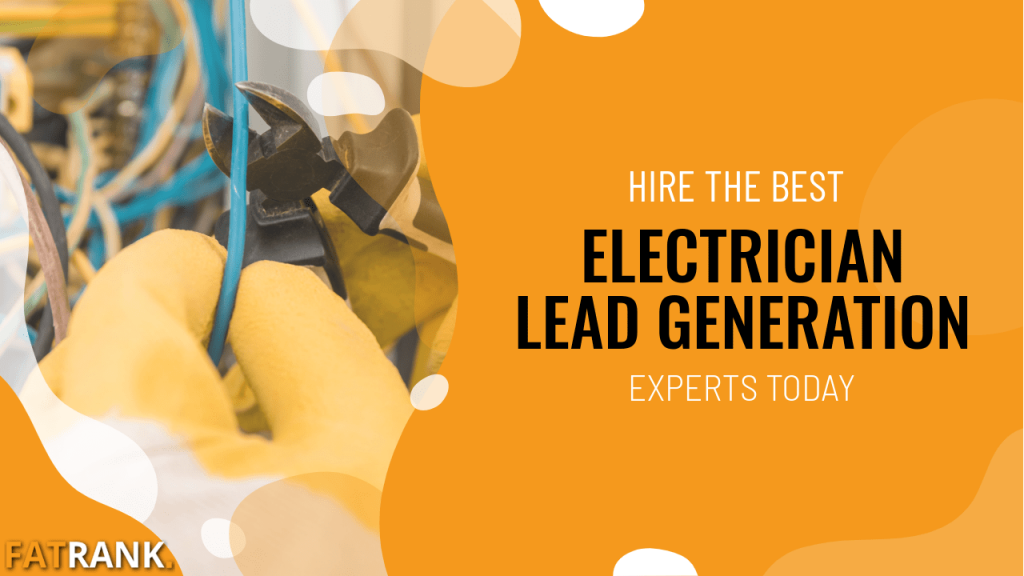 Hire the best electrician lead generation experts today