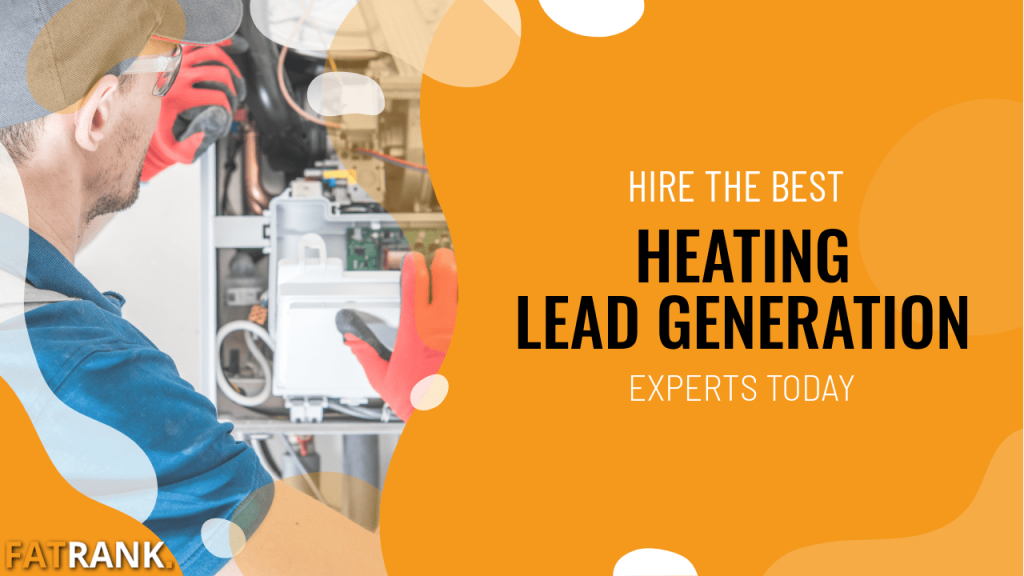 Hire the best heating lead generation experts today