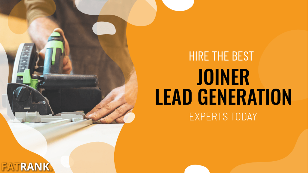 Hire the best joiner lead generation