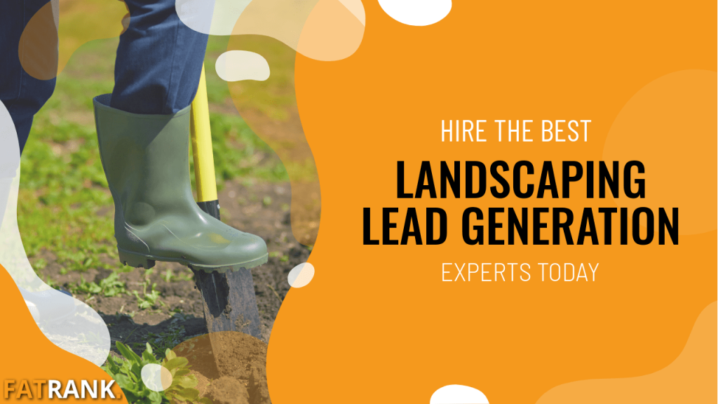 Hire the best landscaping lead generation experts today