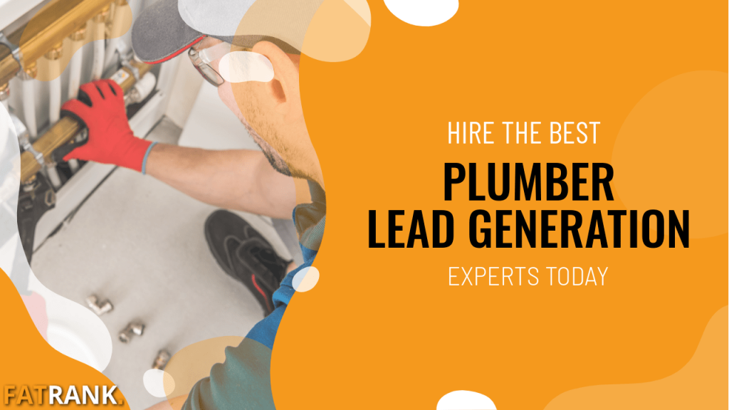 Hire the best plumber lead generation experts today