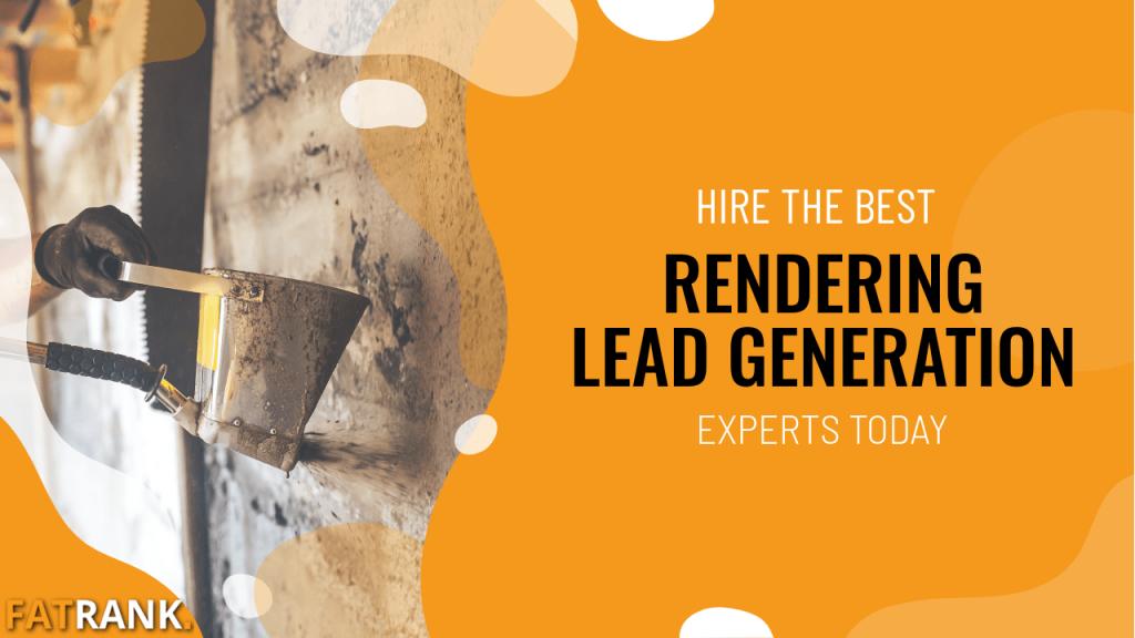 Hire the best rendering lead generation experts today!