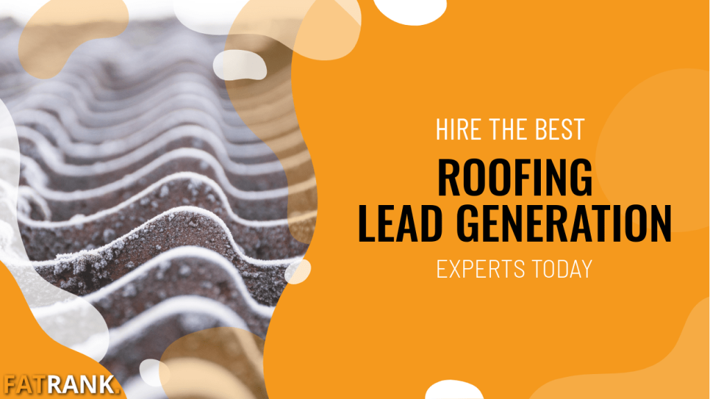 Hire the best roofing lead generation experts today