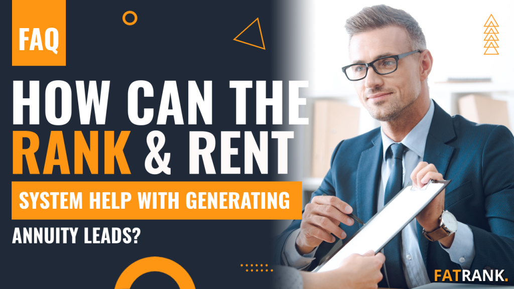 How can the rank & rent system help with generating annuity leads
