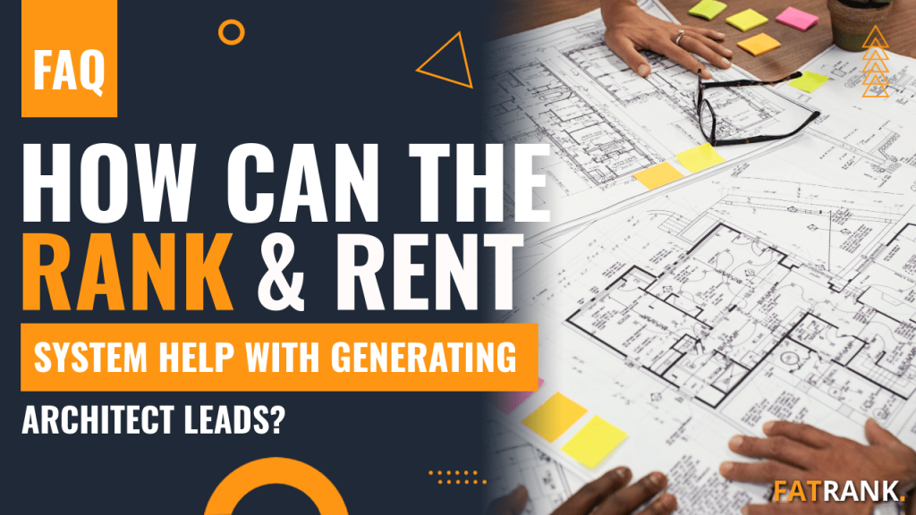 How can the rank & rent system help with generating architect leads