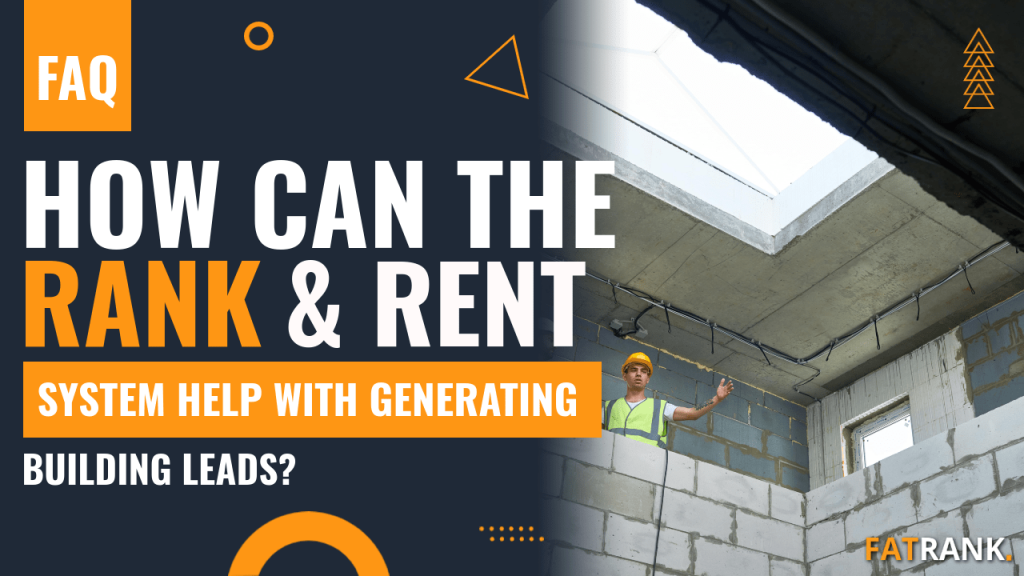 How can the rank & rent system help with generating building leads