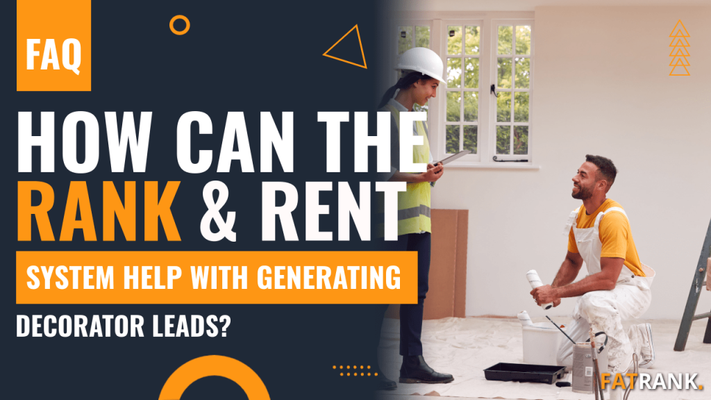 How can the rank & rent system help with generating decorator leads
