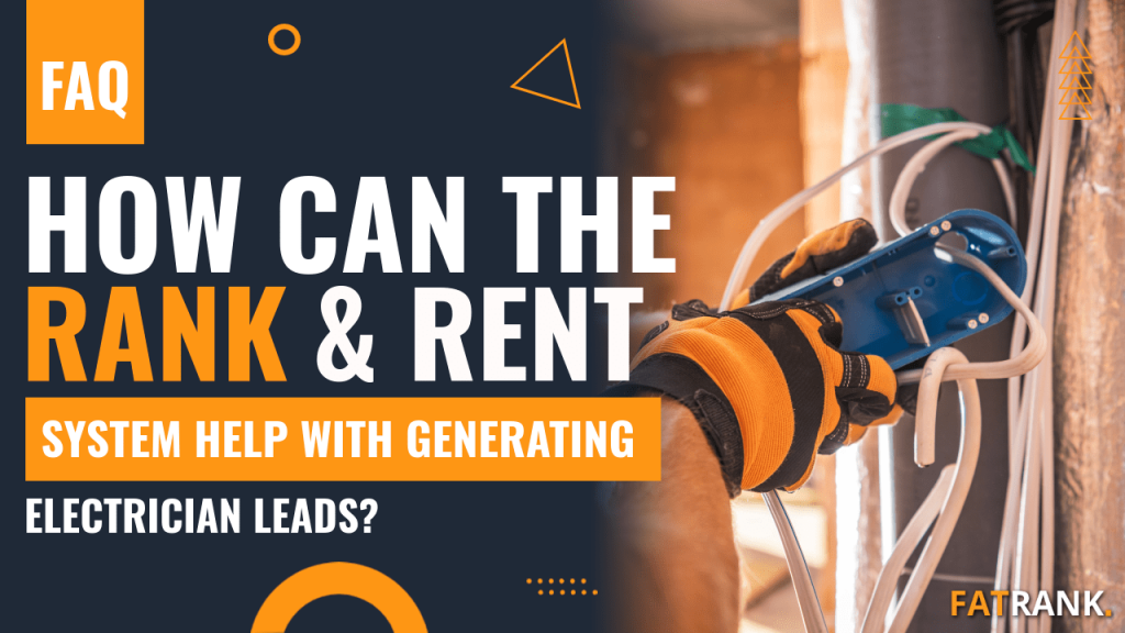 How can the rank & rent system help with generating electrician leads
