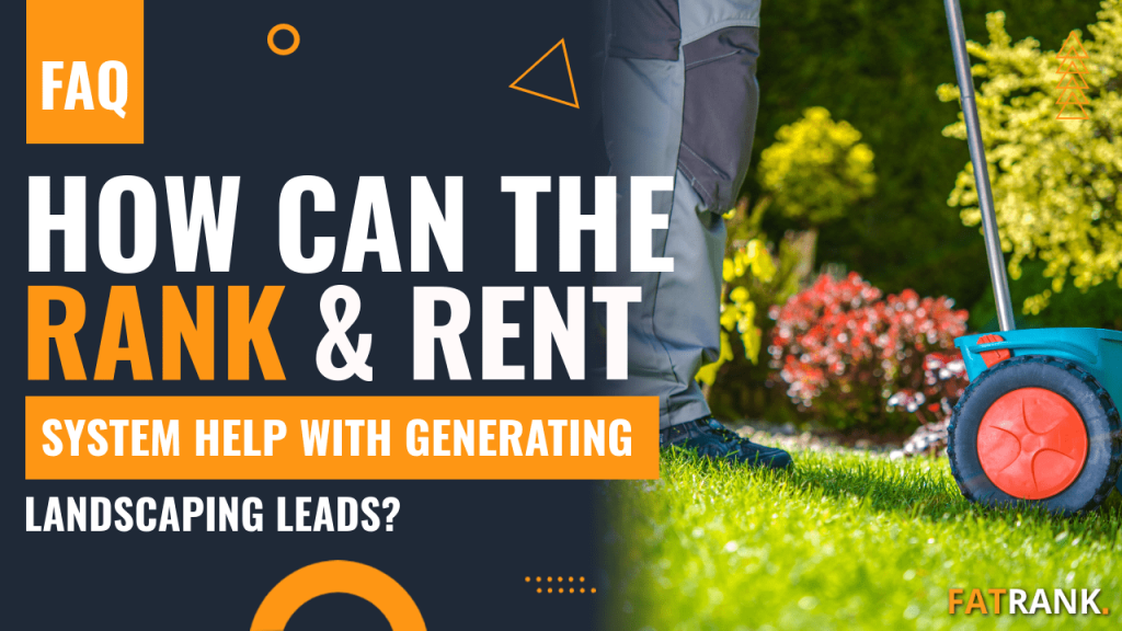 How can the rank & rent system help with generating landscaping leads