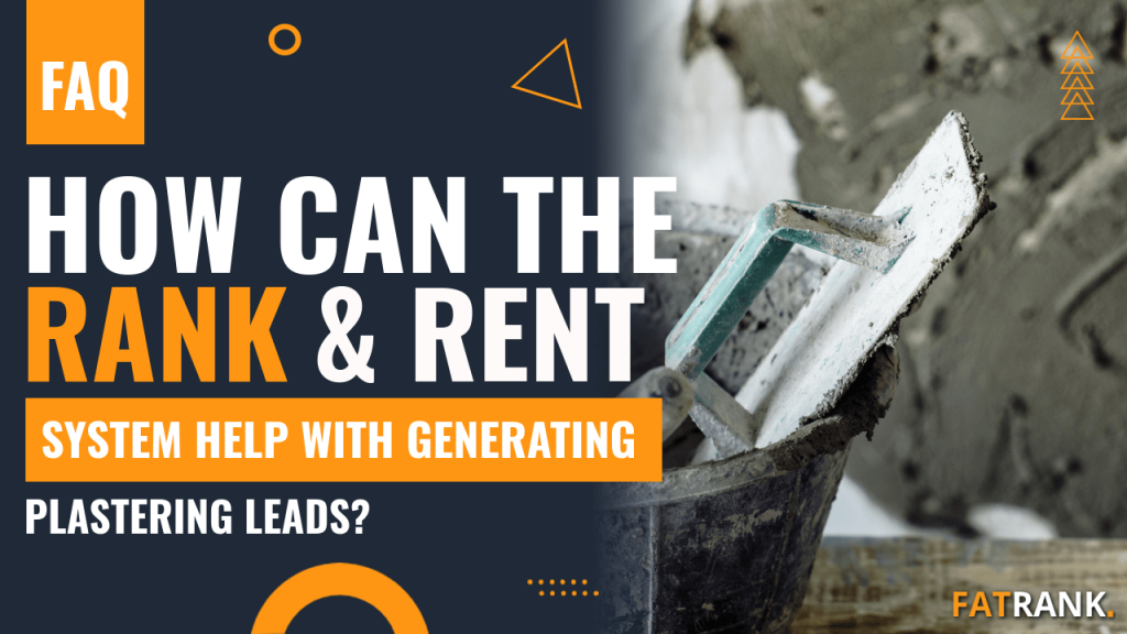How can the rank & rent system help with generating plastering leads
