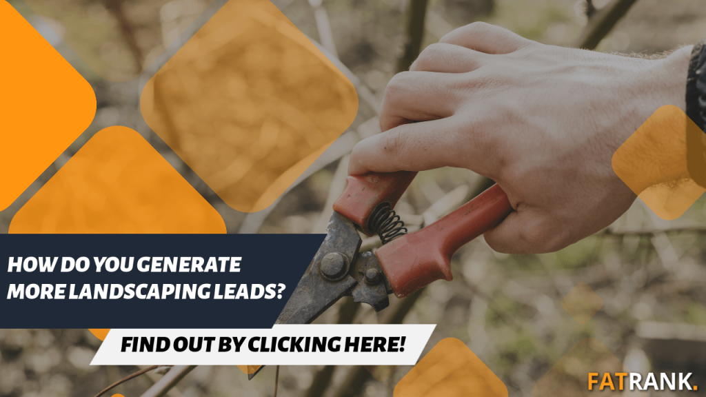 How do you generate more landscaping leads