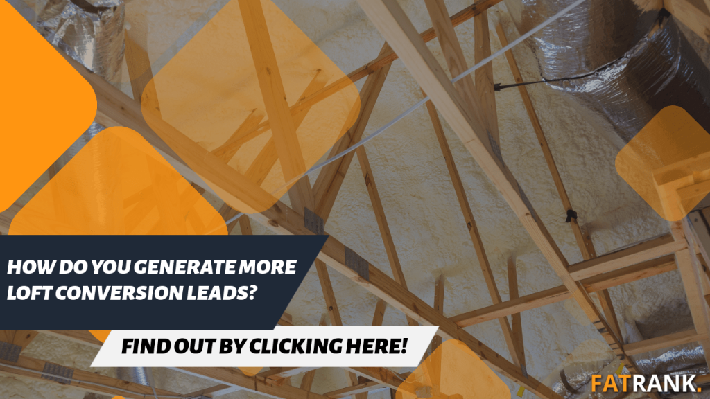 How do you generate more loft conversion leads