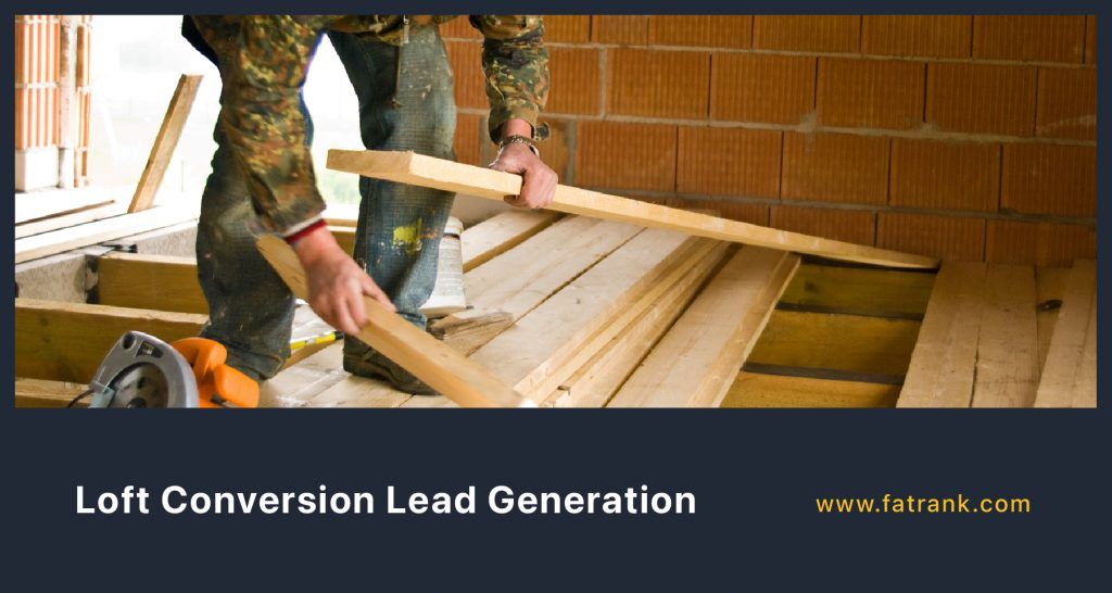 Loft Conversion Lead Generation