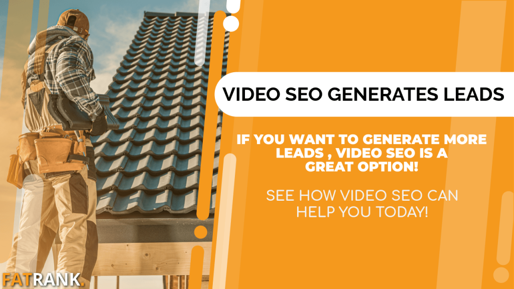 Video SEO Generates roofing leads