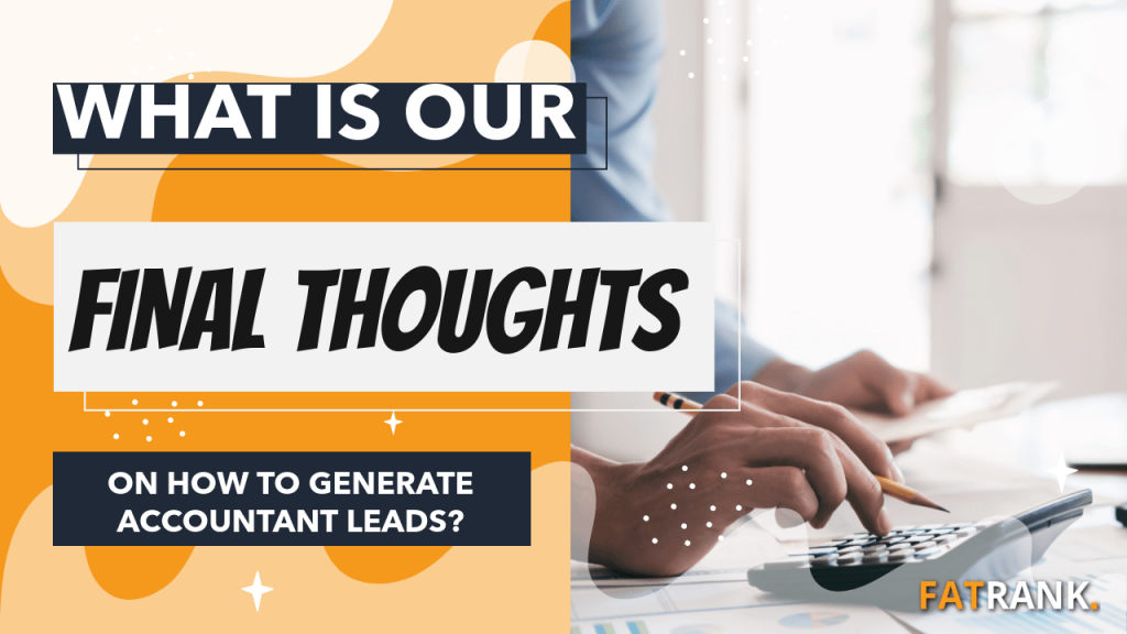 What is our final thoughts on how to generate accountant leads
