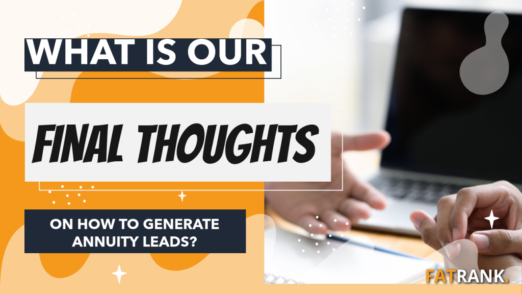 What is our final thoughts on how to generate annuity leads