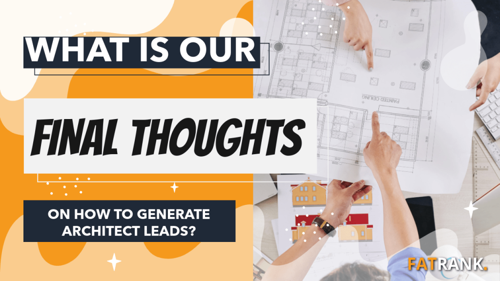 What is our final thoughts on how to generate architect leads