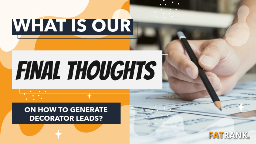 What is our final thoughts on how to generate decorator leads