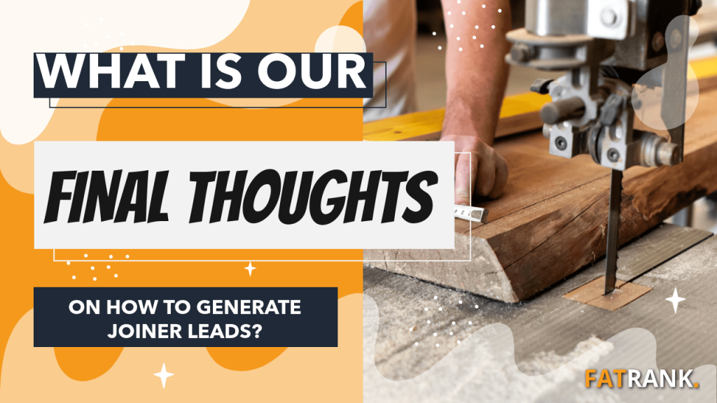 What is our final thoughts on how to generate joiner leads
